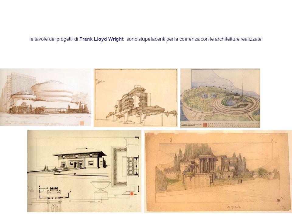 le tavole dei progetti di Frank Lloyd Wright sono stupefacenti per la coerenza con le architetture realizzate