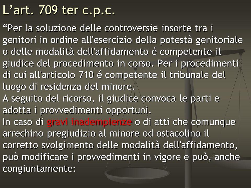 L'art. 709 ter c.p.c. Per la soluzione delle controversie insorte tra i. genitori in ordine all esercizio della potestà genitoriale.