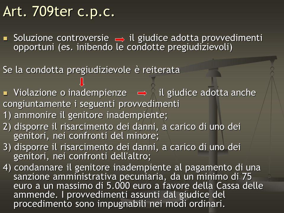 Art. 709ter c.p.c. Soluzione controversie il giudice adotta provvedimenti opportuni (es. inibendo le condotte pregiudizievoli)