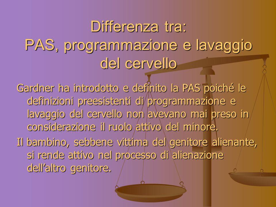 Differenza tra: PAS, programmazione e lavaggio del cervello
