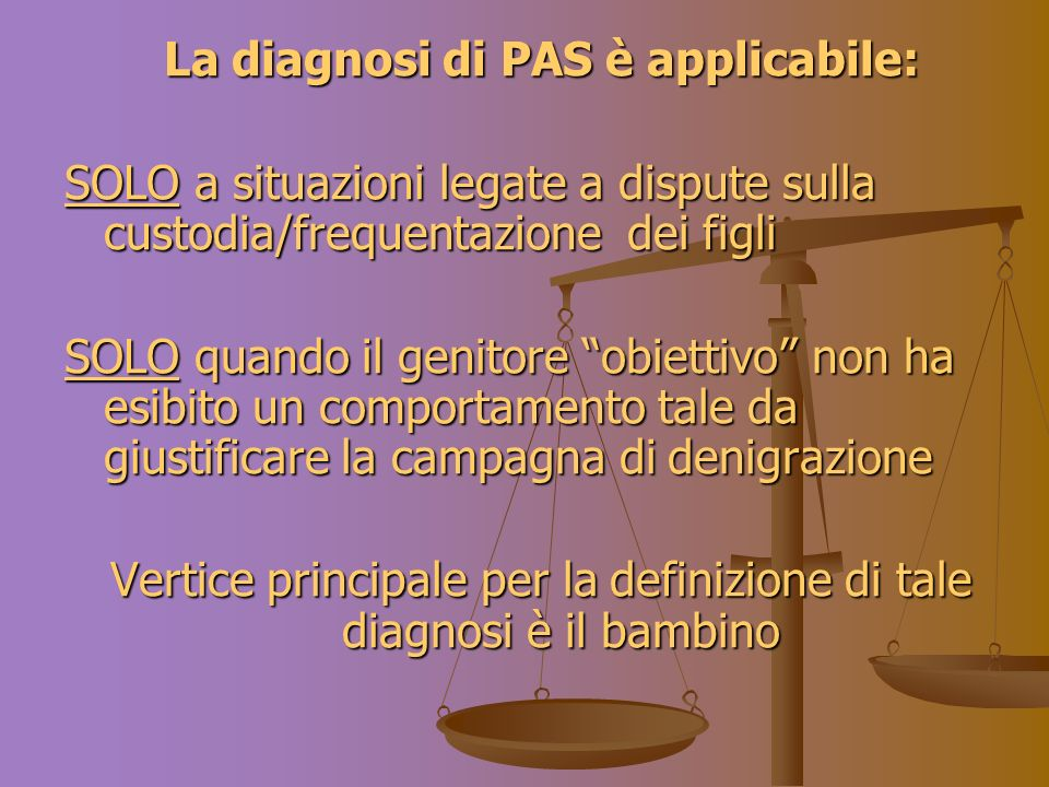 La diagnosi di PAS è applicabile:
