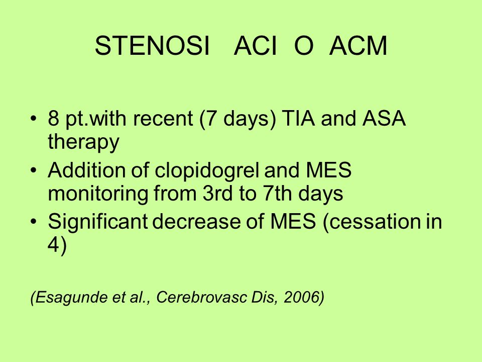 STENOSI ACI O ACM 8 pt.with recent (7 days) TIA and ASA therapy