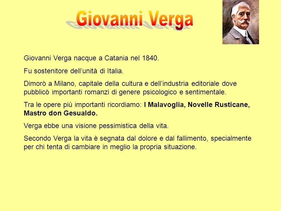 Giovanni Verga Giovanni Verga nacque a Catania nel 1840.