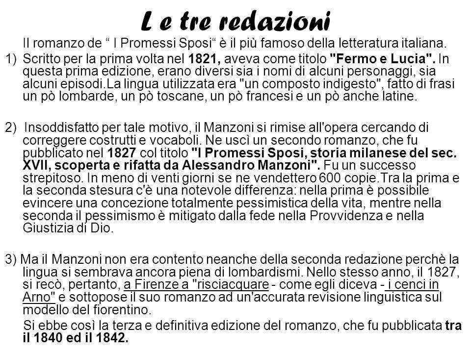 L e tre redazioni Il romanzo de I Promessi Sposi è il più famoso della letteratura italiana.