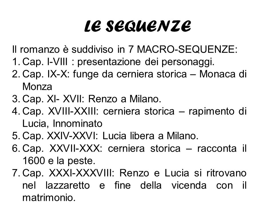 LE SEQUENZE Il romanzo è suddiviso in 7 MACRO-SEQUENZE: