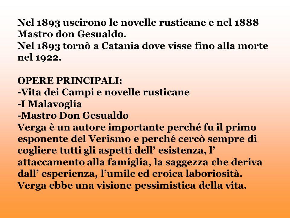 Nel 1893 uscirono le novelle rusticane e nel 1888 Mastro don Gesualdo