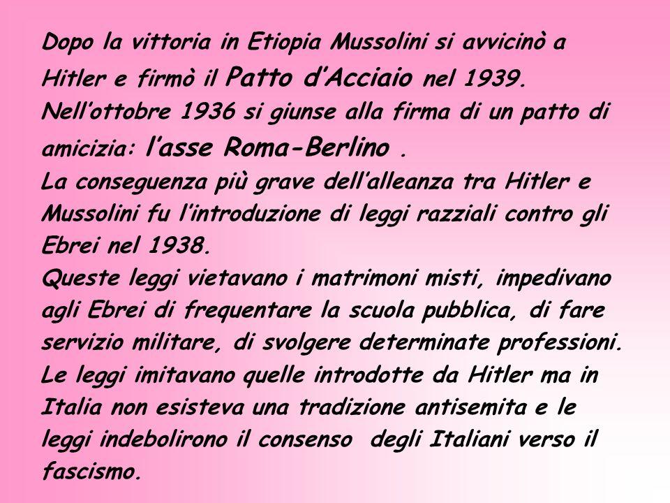 Dopo la vittoria in Etiopia Mussolini si avvicinò a
