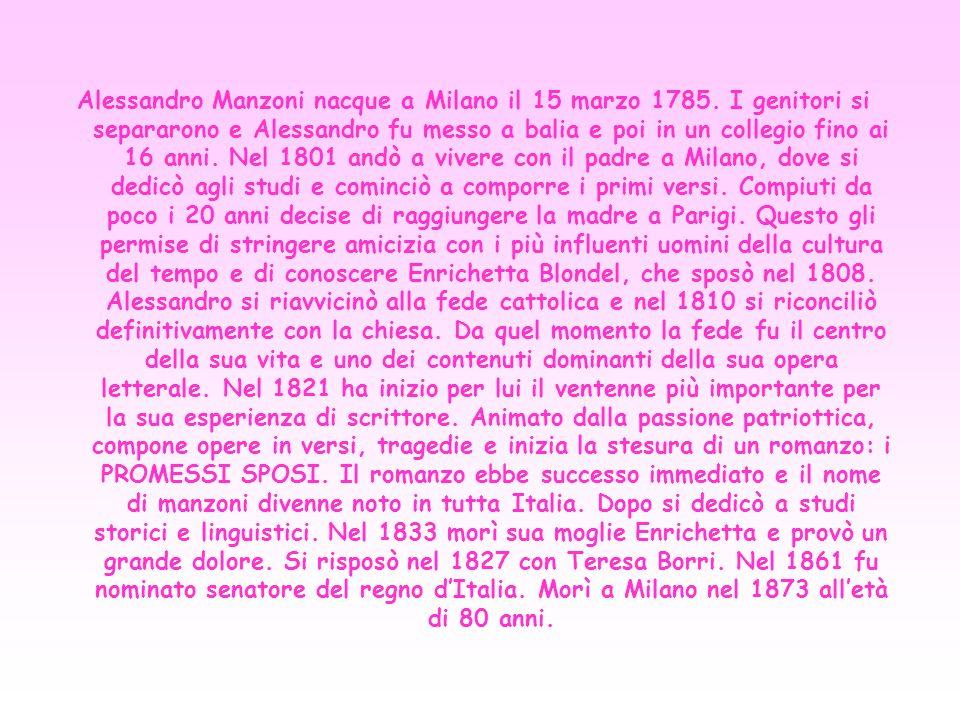 Alessandro Manzoni nacque a Milano il 15 marzo 1785