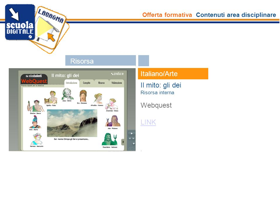 Risorsa Italiano/Arte Il mito: gli dei Webquest LINK Esperti