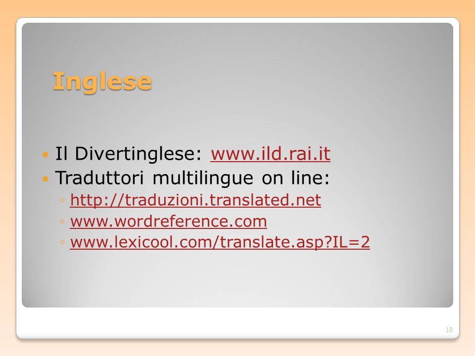 Inglese Il Divertinglese: www.ild.rai.it