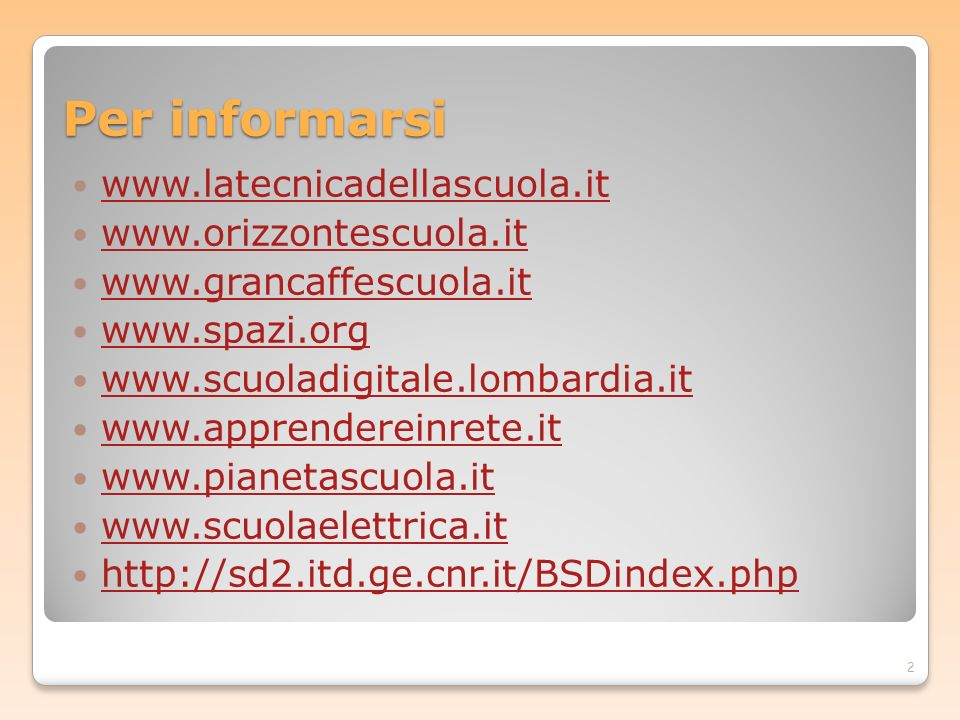 Per informarsi www.latecnicadellascuola.it www.orizzontescuola.it