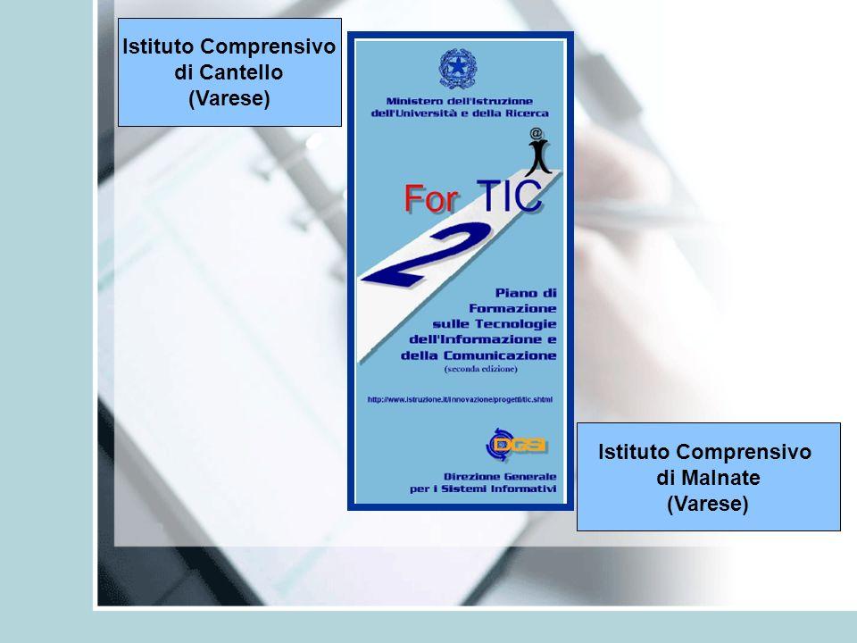 Istituto Comprensivo di Cantello (Varese) Istituto Comprensivo di Malnate (Varese)