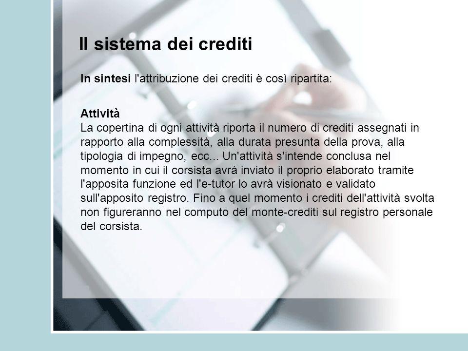 Il sistema dei crediti In sintesi l attribuzione dei crediti è così ripartita: