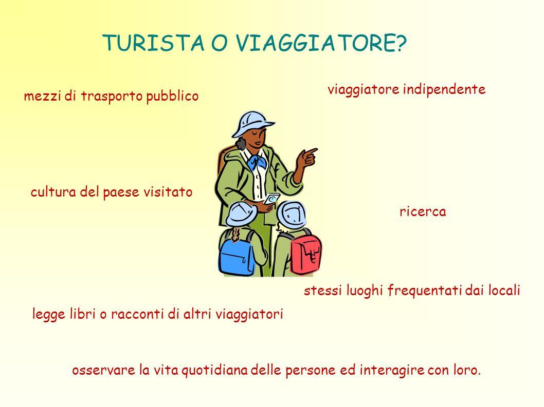 TURISTA O VIAGGIATORE viaggiatore indipendente