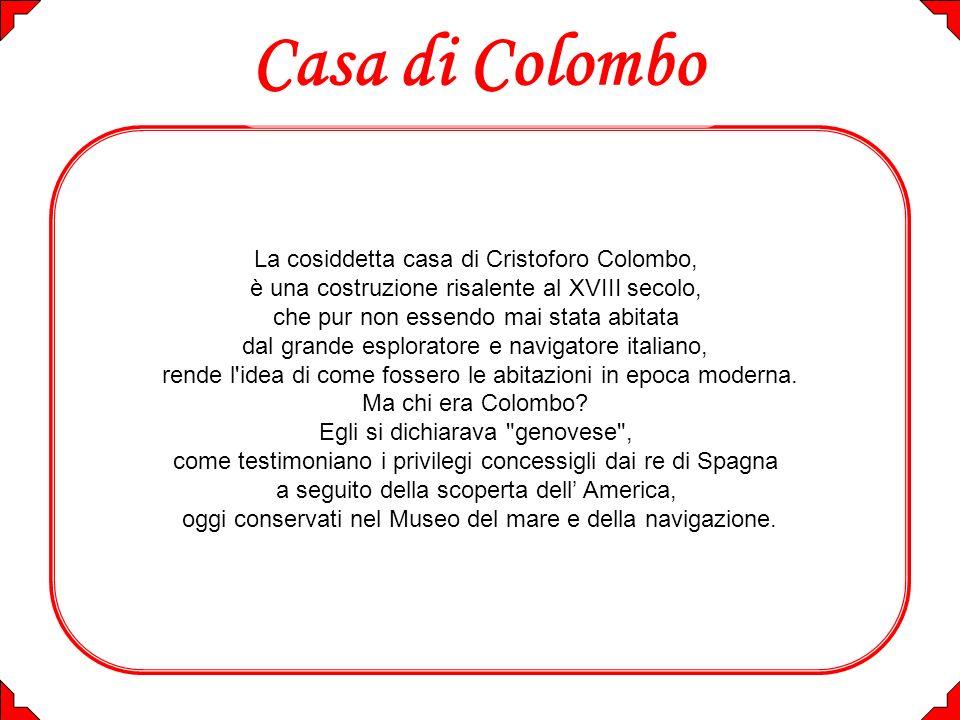 Casa di Colombo La cosiddetta casa di Cristoforo Colombo,