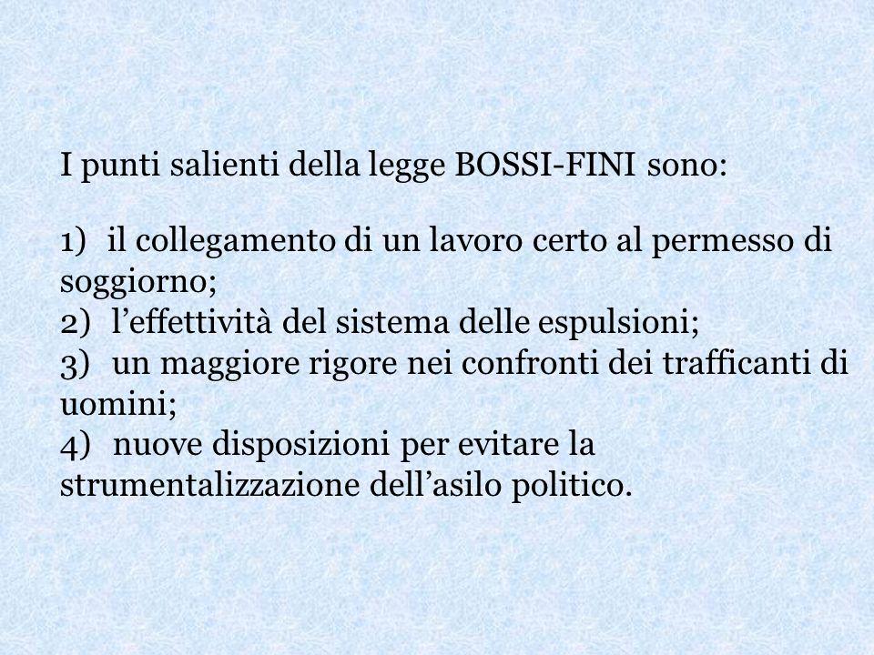 I punti salienti della legge BOSSI-FINI sono: