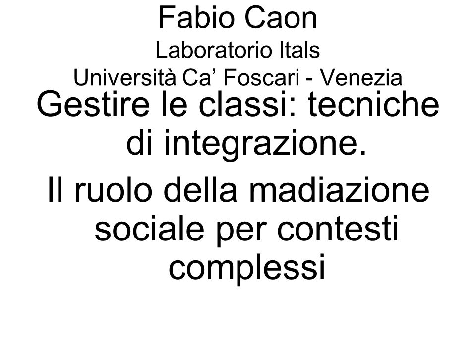 Fabio Caon Laboratorio Itals Università Ca' Foscari - Venezia
