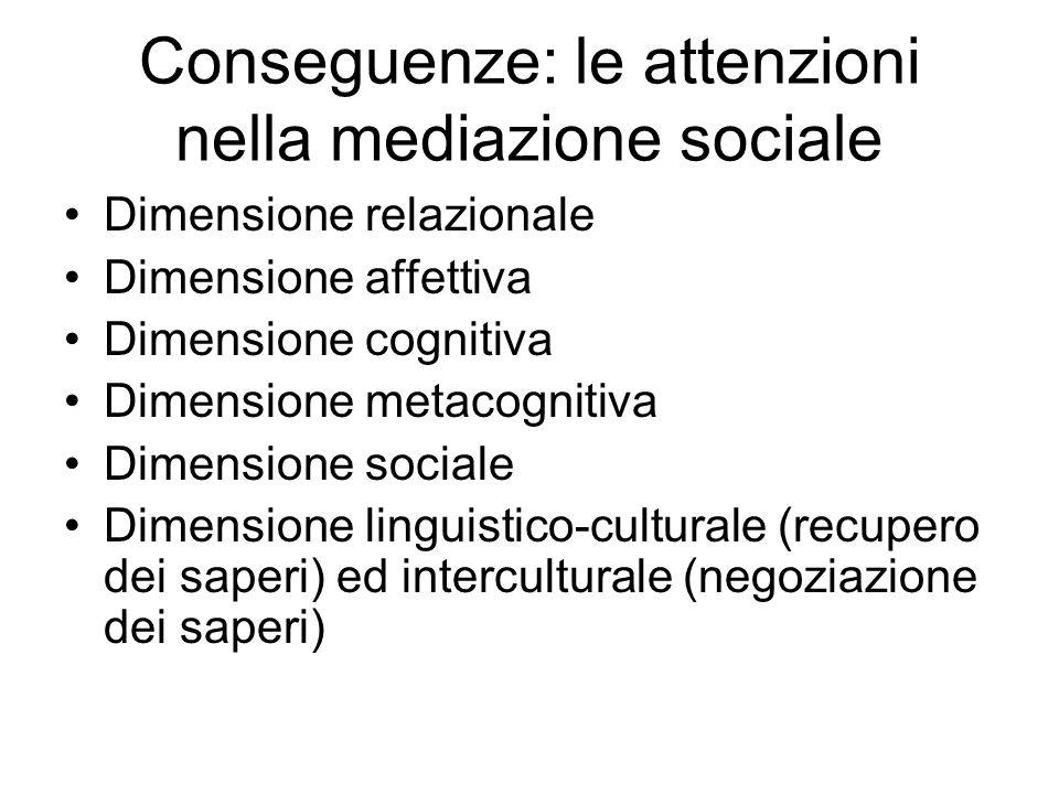 Conseguenze: le attenzioni nella mediazione sociale