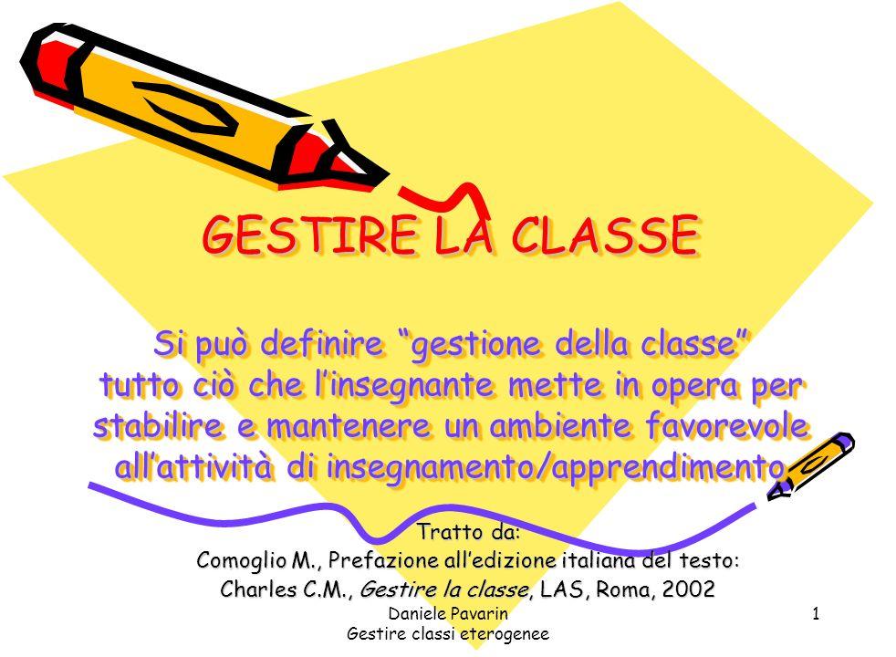 GESTIRE LA CLASSE Si può definire gestione della classe tutto ciò che l'insegnante mette in opera per stabilire e mantenere un ambiente favorevole all'attività di insegnamento/apprendimento