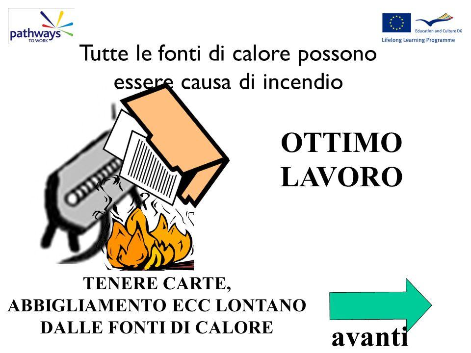 TENERE CARTE, ABBIGLIAMENTO ECC LONTANO DALLE FONTI DI CALORE