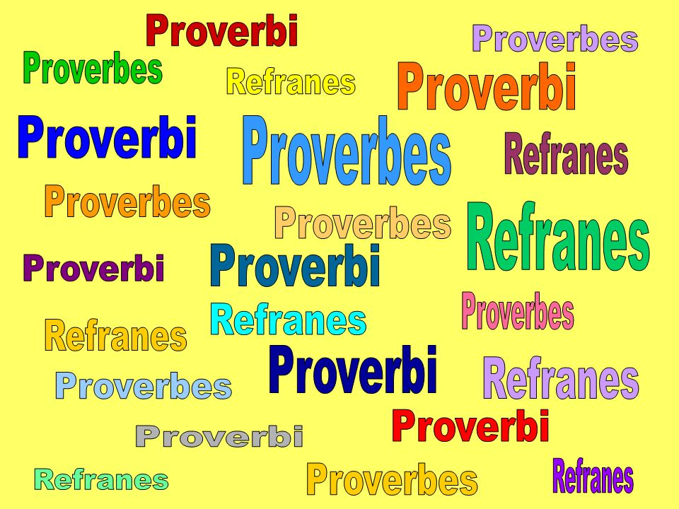 Proverbi Proverbes. Proverbes. Proverbi. Refranes. Proverbi. Proverbes. Refranes. Proverbes.