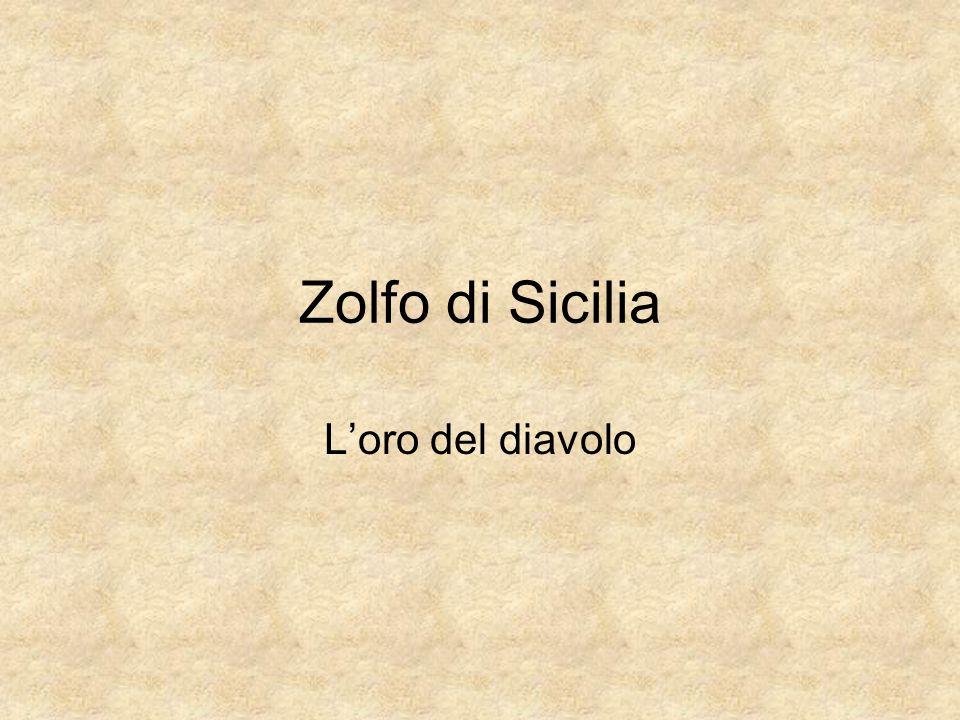 Zolfo di Sicilia L'oro del diavolo