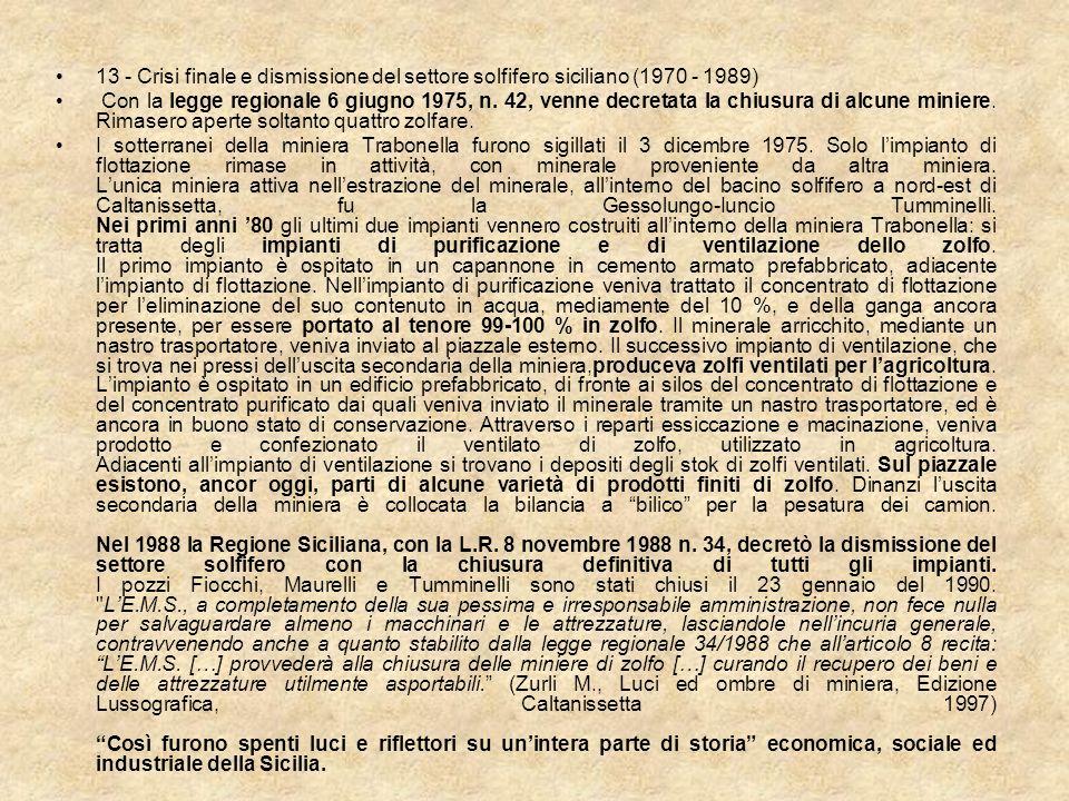 13 - Crisi finale e dismissione del settore solfifero siciliano (1970 - 1989)