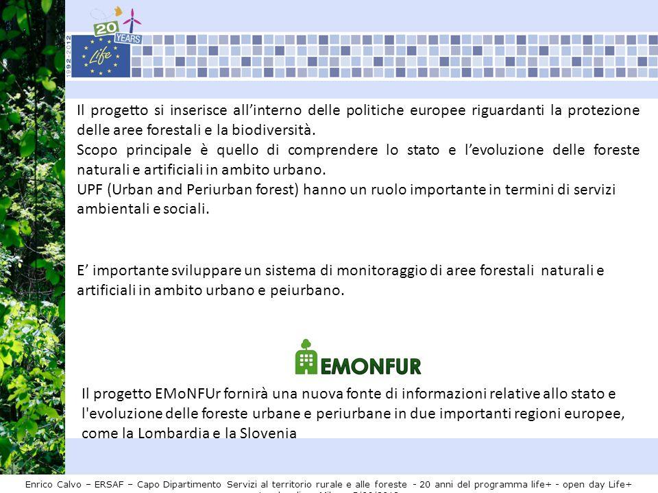 Il progetto si inserisce all'interno delle politiche europee riguardanti la protezione delle aree forestali e la biodiversità.