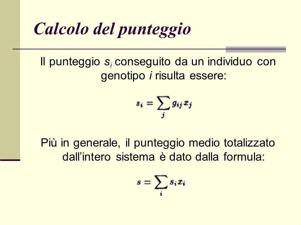 Calcolo del punteggio Il punteggio si conseguito da un individuo con genotipo i risulta essere: