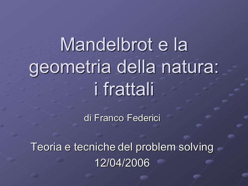 Mandelbrot e la geometria della natura: i frattali