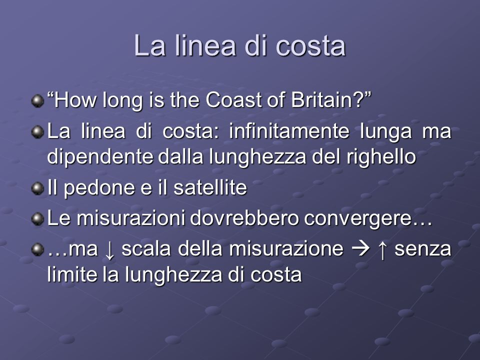 La linea di costa How long is the Coast of Britain