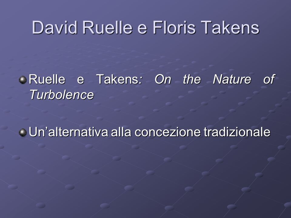 David Ruelle e Floris Takens