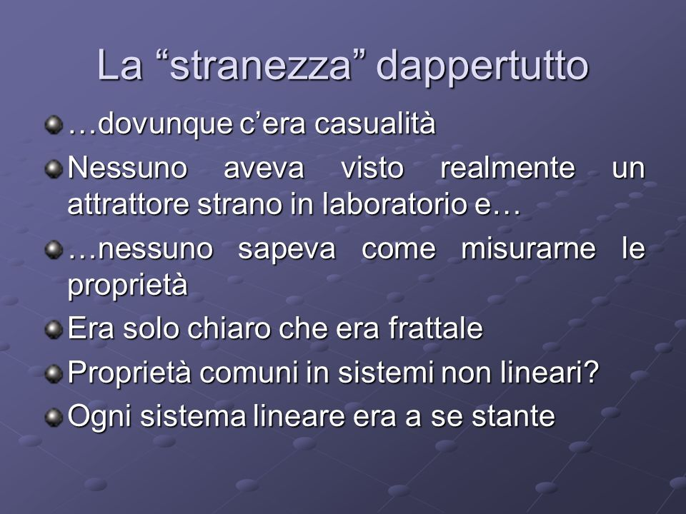 La stranezza dappertutto