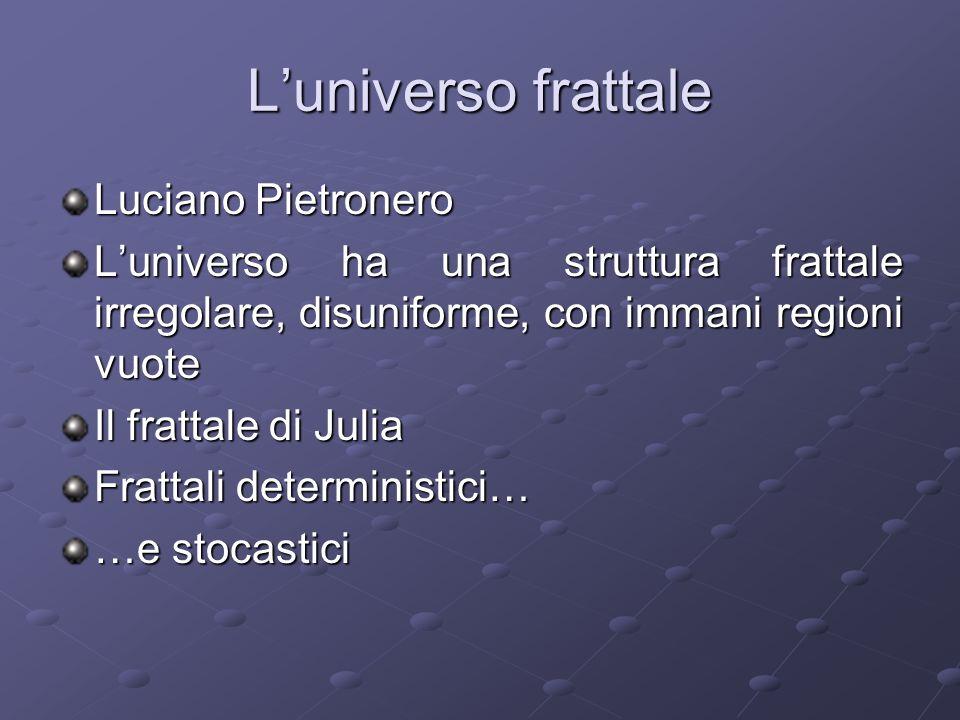 L'universo frattale Luciano Pietronero