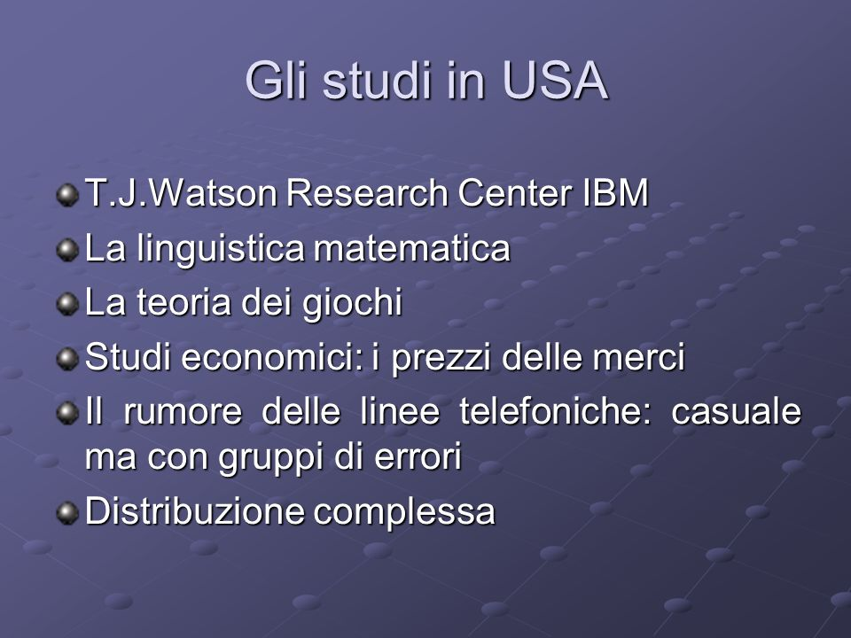 Gli studi in USA T.J.Watson Research Center IBM