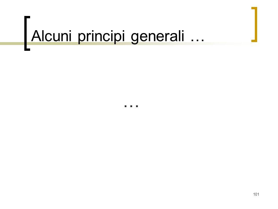 Alcuni principi generali …