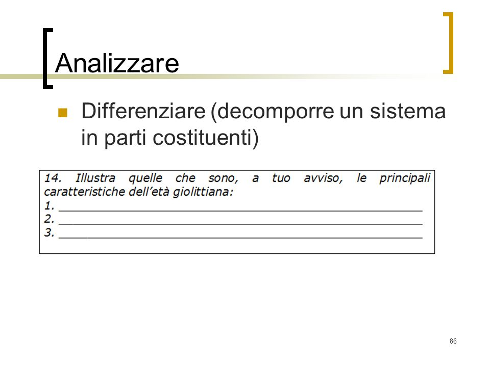 Analizzare Differenziare (decomporre un sistema in parti costituenti)