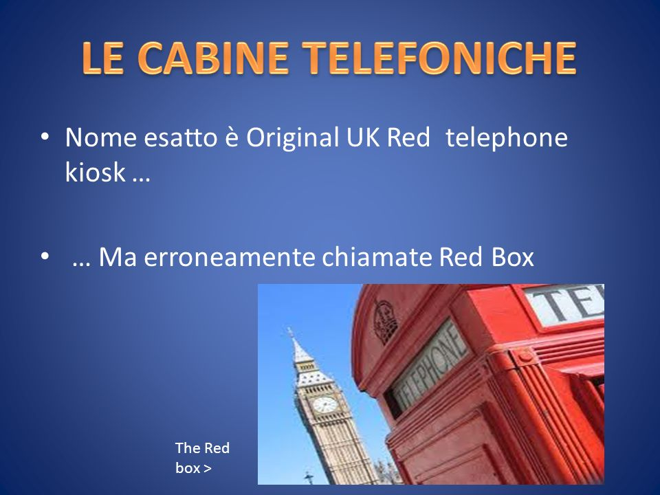 LE CABINE TELEFONICHE Nome esatto è Original UK Red telephone kiosk …