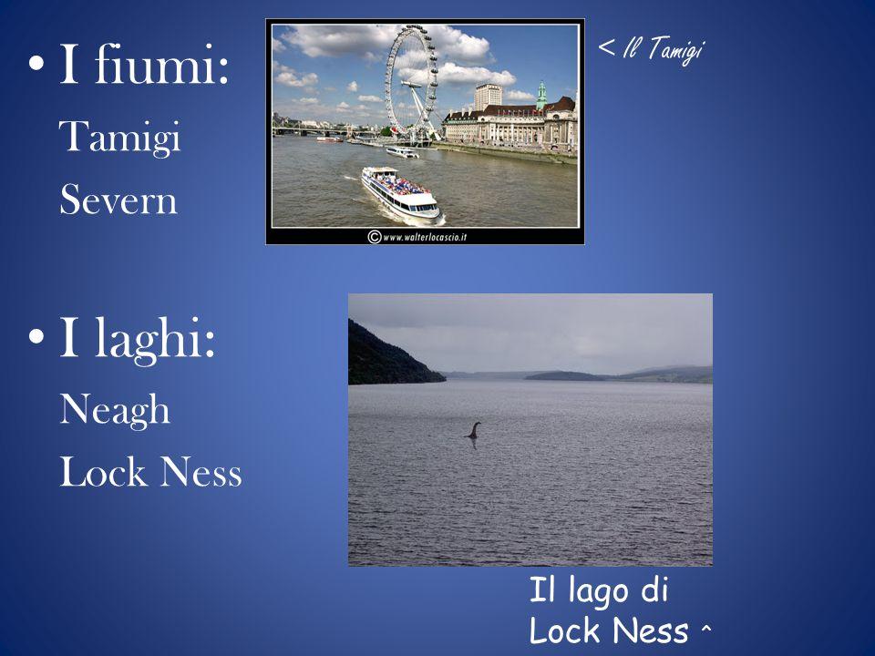 I fiumi: I laghi: Tamigi Severn Neagh Lock Ness < Il Tamigi