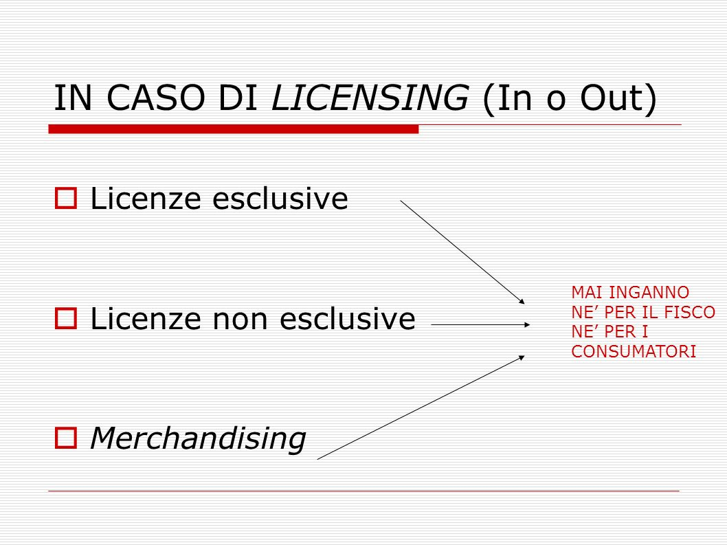 IN CASO DI LICENSING (In o Out)