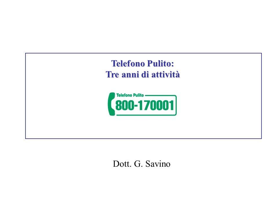 Telefono Pulito: Tre anni di attività Dott. G. Savino