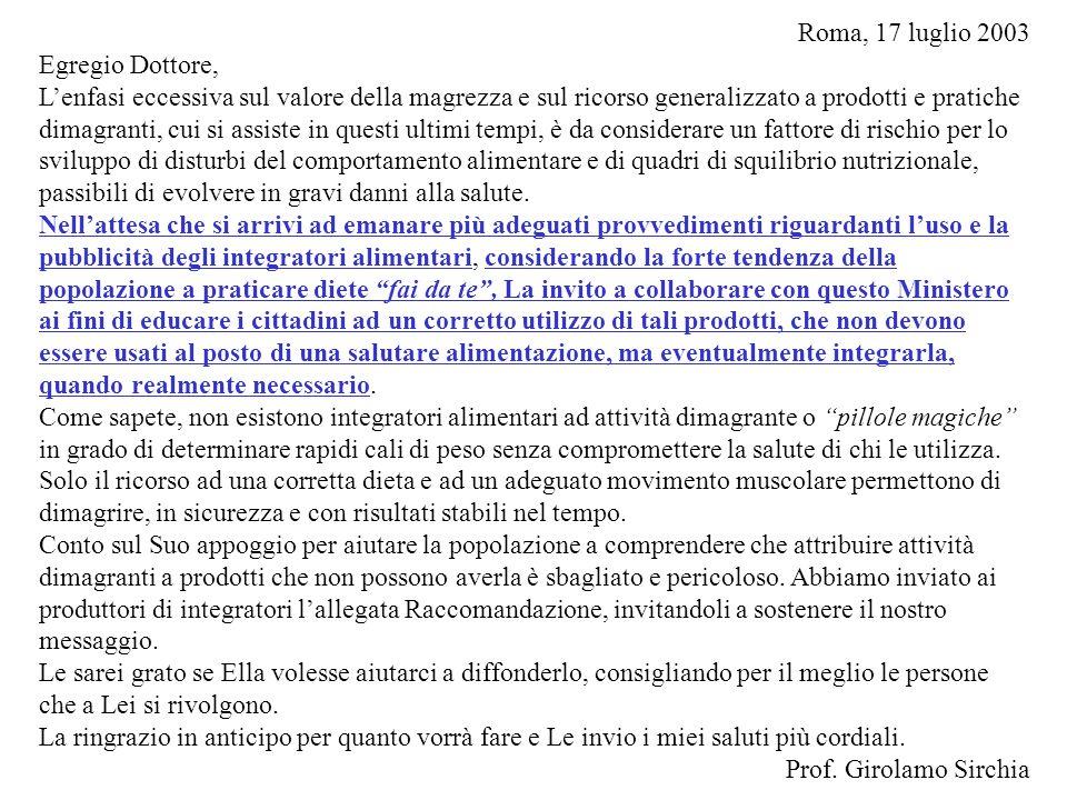 Roma, 17 luglio 2003 Egregio Dottore,
