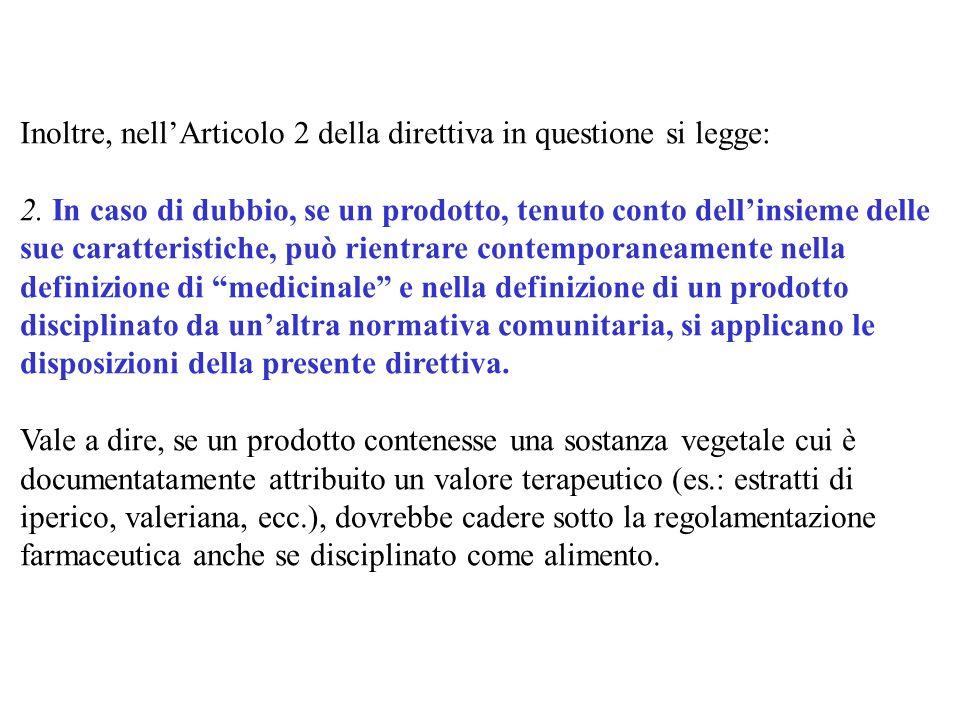 Inoltre, nell'Articolo 2 della direttiva in questione si legge: