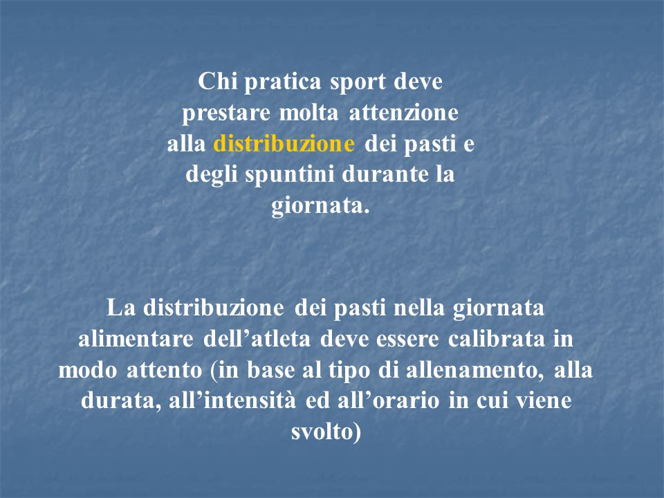 Chi pratica sport deve prestare molta attenzione alla distribuzione dei pasti e degli spuntini durante la giornata.