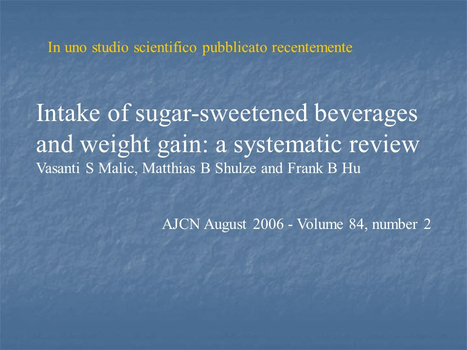 Intake of sugar-sweetened beverages