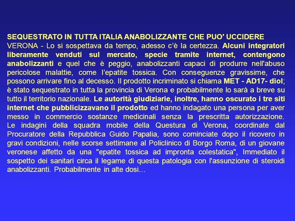 SEQUESTRATO IN TUTTA ITALIA ANABOLIZZANTE CHE PUO UCCIDERE