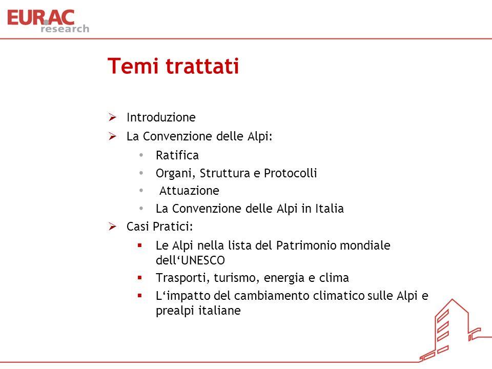 Temi trattati Introduzione La Convenzione delle Alpi: Ratifica