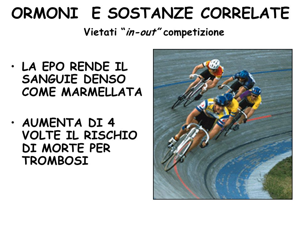 ORMONI E SOSTANZE CORRELATE Vietati in-out competizione