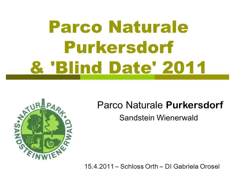 Parco Naturale Purkersdorf & Blind Date 2011