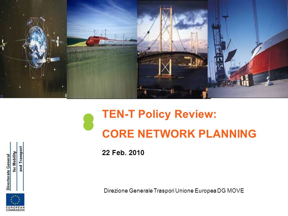 TEN-T Policy Review: CORE NETWORK PLANNING 22 Feb. 2010